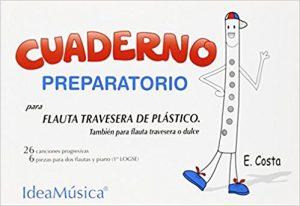 """""""Cuaderno preparatorio para flauta travesera de plastico"""" Eduardo Costa Acompañamientos de piano"""